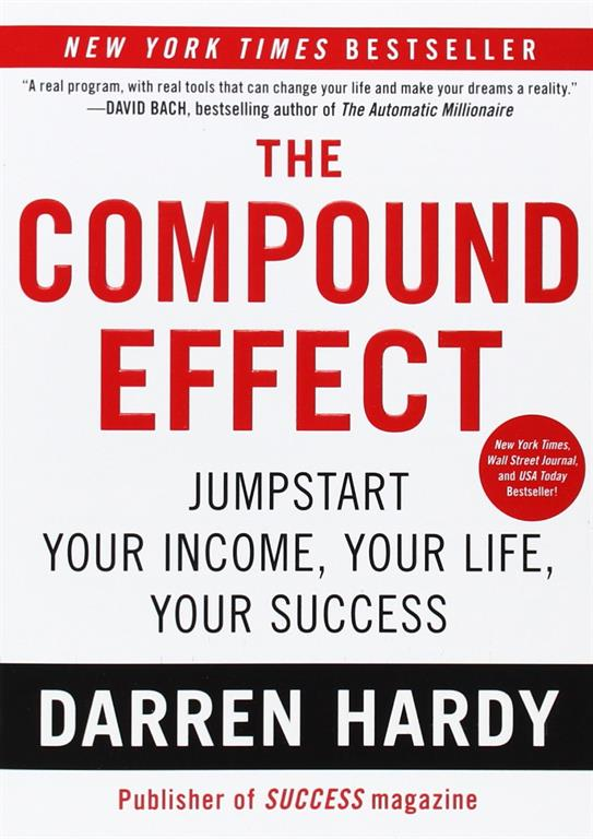 This is a review of the book The Compound Effect: Jumpstart Your Income, Your Life, Your Success, by Darren Hardy.