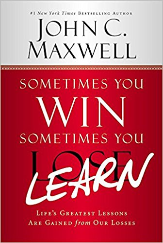 This review of the book Sometimes You Win Sometimes You Learn, by John C. Maxwell. Review by: Joe Taylor